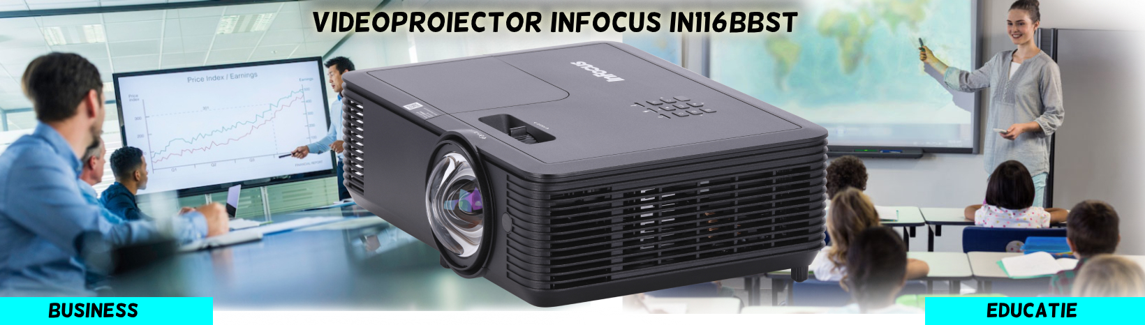 Videoproiector Infocus short-throw IN116BBST mediul business si educational